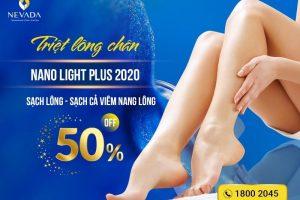 Triệt lông chân CN Nano Light Plus 2020 – Tạm biệt vi-ô-lông cho đôi chân sáng mịn