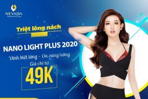 Triệt lông nách CN Nano Light Plus 2020: Vĩnh biệt lông – Da sáng hồng