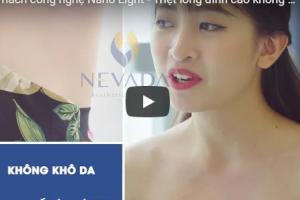 Video: Triệt lông nách công nghệ Nano Light tại Thẩm mỹ viện Quốc tế Nevada