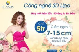 Chỉ 5 triệu: Giảm ngay 7-15cm vòng bụng ngay buổi đầu tiên với CN 3D Lipo