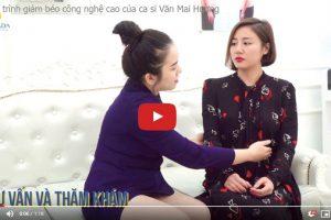 Quy trình giảm béo công nghệ cao của ca sĩ Văn Mai Hương