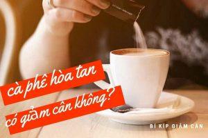 Uống cà phê hòa tan có giảm cân không? Lời giải đáp chính là…