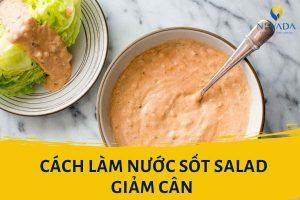 """Cách làm nước sốt salad giảm cân cực healthy, ngon """"nhức nách"""""""