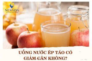 Uống nước ép táo có giảm cân không? Cách làm nước táo giảm cân hiệu quả nhất