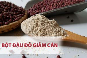 Cách giảm cân bằng bột đậu đỏ – Phương pháp loại bỏ mỡ thừa khiến 90% chị em hài lòng