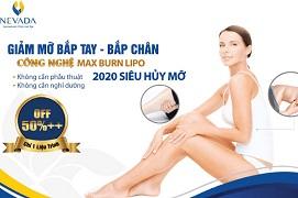Ưu đãi từ 15/09 – 30/09/2020 công nghệ Max Burn Lipo 2020 siêu hủy mỡ bắp tay bắp chân: CAM KẾT HIỆU QUẢ BẰNG VĂN BẢN – KHÔNG GIẢM HOÀN TIỀN 100%