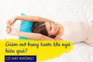 Có hay không hiệu quả bằng cách làm giảm mỡ bụng trước khi ngủ?