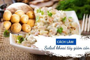 Hướng dẫn chi tiết nhất cách làm salad khoai tây giảm cân chỉ trong 5 phút