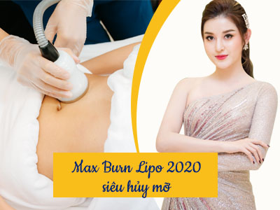 Dịch vụ giảm béo Max Burn Lipo 2020 Siêu huỷ mỡ
