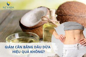 Giảm cân bằng dầu dừa có hiệu quả không? | Giải đáp chuẩn khoa học nhất