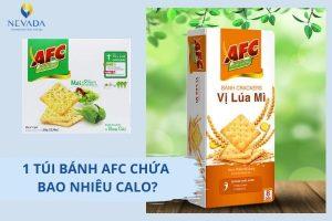 1 túi bánh AFC chứa bao nhiêu calo? Ăn bánh AFC có béo không?