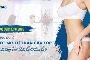 Let's Stye VTV6ː Max Burn Lipo 2020 – Công nghệ đốt mỡ tự thân cấp tốc, chuẩn xu hướng giảm béo bằng công nghệ số 4.0